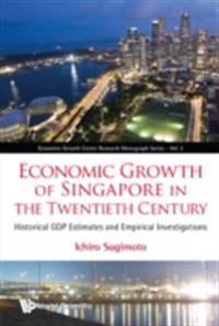 Economic Growth Of Singapore In The Twentieth Century: Historical Gdp Estimates And Empirical Investigations