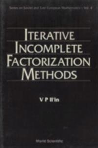 Iterative Incomplete Factorization Methods