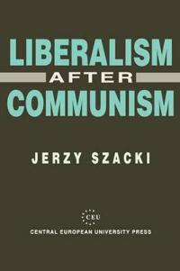 Liberalism After Communism