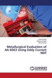 Metallurgical Evaluation of AA 6063 Using Eddy Current Ndt
