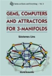 Gems, Computers And Attractors For 3-manifolds