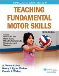 Teaching Fundamental Motor Skills 3rd Edition with Web Resource
