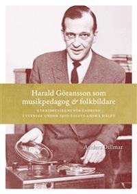 Harald Göransson som musikpedagog & folkbildare : Kyrkomusikens förändring