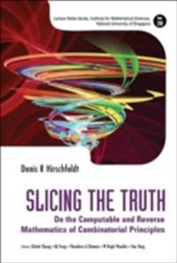 Slicing The Truth: On The Computable And Reverse Mathematics Of Combinatorial Principles