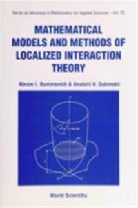 Mathematical Models And Methods Of Localized Interaction Theory