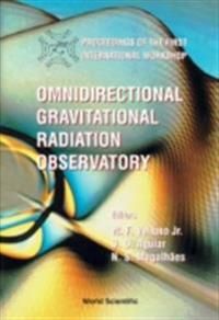 OMNIDIRECTIONAL GRAVITATIONAL RADIATION OBSERVATORY