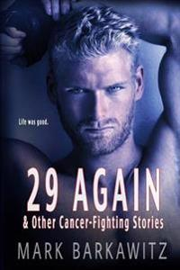 29 Again & Other Cancer-Fighting Stories