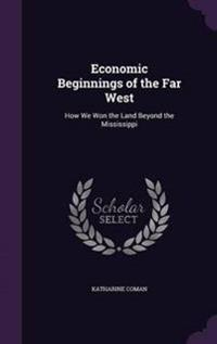 Economic Beginnings of the Far West