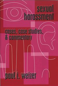 Sexual Harassment: Cases, Case Studies, and Commentary