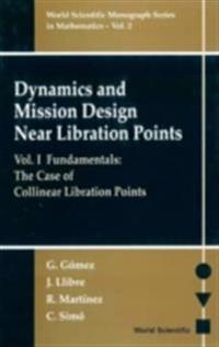 Dynamics And Mission Design Near Libration Points - Vol I: Fundamentals: The Case Of Collinear Libration Points