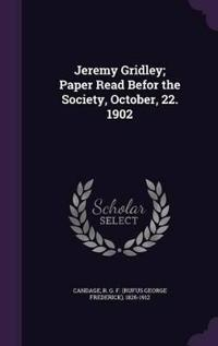 Jeremy Gridley; Paper Read Befor the Society, October, 22. 1902
