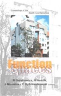 FUNCTION SPACES, PROCEEDINGS OF THE SIXTH CONFERENCE