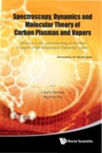 SPECTROSCOPY, DYNAMICS AND MOLECULAR THEORY OF CARBON PLASMAS AND VAPORS