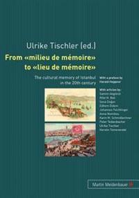 From «milieu de Mémoire» to «lieu de Mémoire»