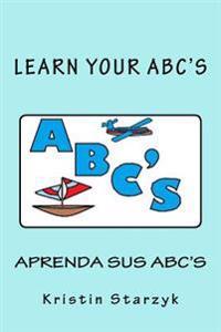 Learn Your ABC's / Aprenda Sus ABC's