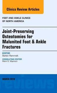 Joint-preserving Osteotomies for Malunited Foot & Ankle Fractures