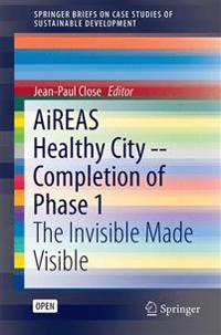Aireas Healthy City -- Completion of Phase 1
