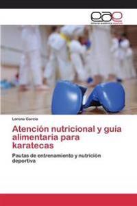 Atencion Nutricional y Guia Alimentaria Para Karatecas