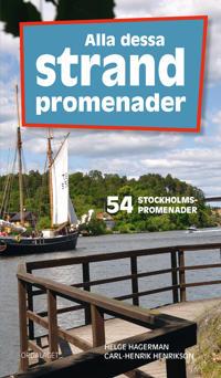 Alla dessa strandpromenader : 54 Stockholmspromenader