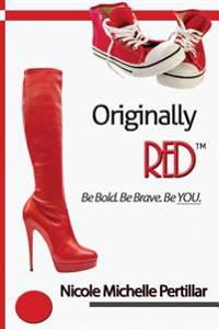 Originally Red? Be Bold. Be Brave. Be You.