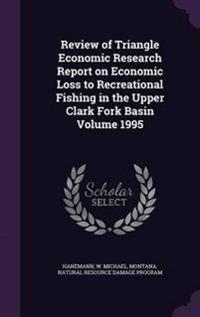 Review of Triangle Economic Research Report on Economic Loss to Recreational Fishing in the Upper Clark Fork Basin Volume 1995