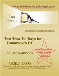Pica Aurum Training Course NR 2: Two 'how To' Days for Tomorrow's Pa: Includes 2 Hours of Skype Calls with Trainer Angela Garry