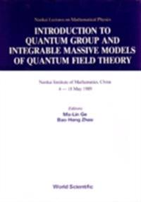 INTRODUCTION TO QUANTUM GROUP AND INTEGRABLE MASSIVE MODELS OF QUANTUM FIELD THEORY