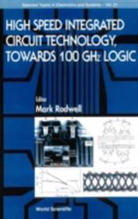 HIGH SPEED INTEGRATED CIRCUIT TECHNOLOGY - TOWARDS 100 GHZ LOGIC