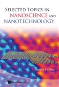 SELECTED TOPICS IN NANOSCIENCE AND NANOTECHNOLOGY