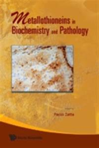 METALLOTHIONEINS IN BIOCHEMISTRY AND PATHOLOGY