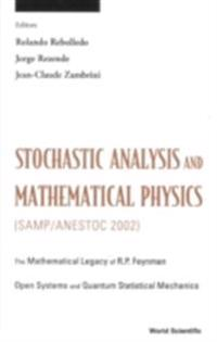 STOCHASTIC ANALYSIS AND MATHEMATICAL PHYSICS (SAMP/ANESTOC 2002)