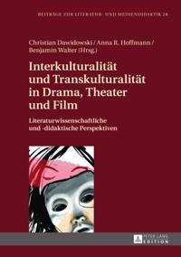 Interkulturalitat und Transkulturalitat in Drama, Theater und Film