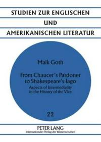 From Chaucer's Pardoner to Shakespeare's Iago