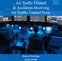 Air Traffic Control & Accidents Involving Air Traffic Control Error