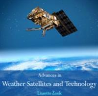 Advances in Weather Satellites and Technology