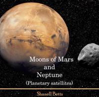 Moons of Mars and Neptune (Planetary satellites)