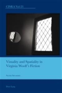 Visuality and Spatiality in Virginia Woolf's Fiction