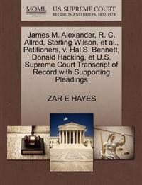 James M. Alexander, R. C. Allred, Sterling Wilson, et al., Petitioners, V. Hal S. Bennett, Donald Hacking, Et U.S. Supreme Court Transcript of Record with Supporting Pleadings