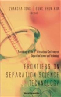 FRONTIERS ON SEPARATION SCIENCE AND TECHNOLOGY, PROCEEDINGS OF THE 4TH INTERNATIONAL CONFERENCE