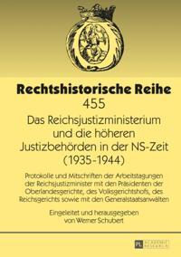 Das Reichsjustizministerium und die hoheren Justizbehorden in der NS-Zeit (1935-1944)