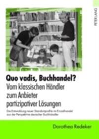 Quo vadis, Buchhandel? - Vom klassischen Haendler zum Anbieter partizipativer Loesungen