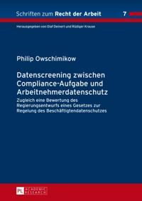 Datenscreening zwischen Compliance-Aufgabe und Arbeitnehmerdatenschutz