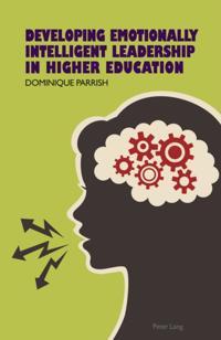 Developing Emotionally Intelligent Leadership in Higher Education