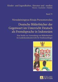 Deutsche Bilderbuecher der Gegenwart im Unterricht Deutsch als Fremdsprache in Indonesien