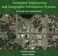 Geomatics Engineering and Geographic Information Systems (Concepts and Applications)