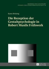 Die Rezeption der Gestaltpsychologie in Robert Musils Fruehwerk