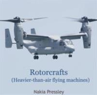 Rotorcrafts (Heavier-than-air flying machines)