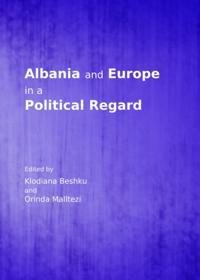 Albania and Europe in a Political Regard