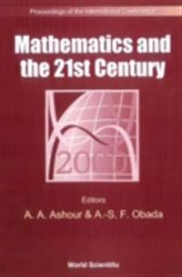 MATHEMATICS AND THE 21ST CENTURY - PROCEEDINGS OF THE INTERNATIONAL CONFERENCE