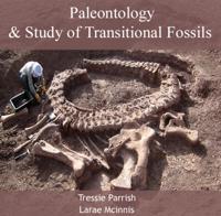 Paleontology & Study of Transitional Fossils